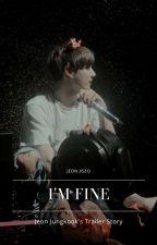 [1] I'm Fine × JK [END] by Littlesky95