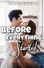 Before Everything Started by Tamaraaa-x