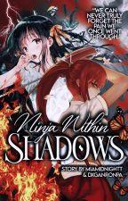 Ninja Within Shadows (A Ninjago Fanfic) by miamidnightt