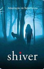 Shiver - Larry Version  by BebeDoLou
