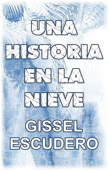 Una historia en la nieve by GisselEscudero