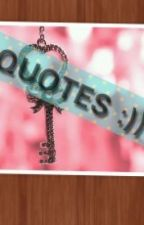 Quotes :)) by QtPink