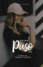 Reyna Ng Puso Ko by IHeartThisGuy