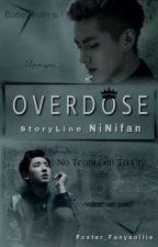 OVERDOSE  by NiNifan