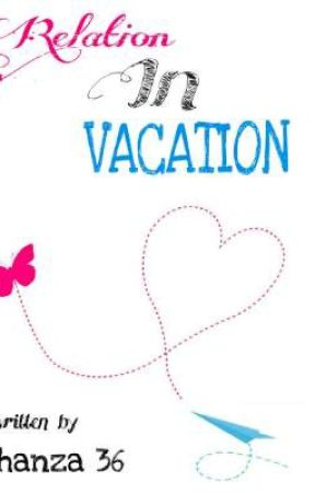 Relation In Vacation by Shanza36