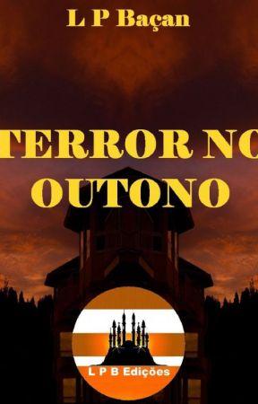 TERROR NO OUTONO by lpbacan