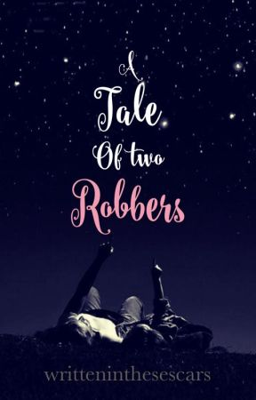 A Tale of Two Robbers by writteninthesescars