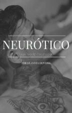 Neurótico - Uma paixão obsessiva by LilandraOliveira
