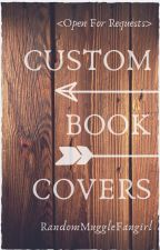 Custom Book Covers (requests open) by RandomMuggleFangirl