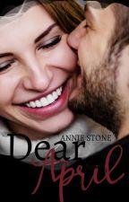 Dear April by AnnieStoneAuthor