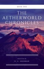 The Aetherworld Chronicles: The Fortress by ECSherman