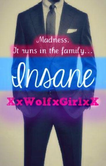 The Madness series: Insane by XxWolfxGirlxX