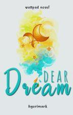 Dear Dream ✓ by hyerimark