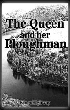 The Queen and her Ploughman by KingsHighway