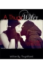 A thugs Wifey by KThugnificent