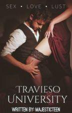 Travieso University  (Sex University) #Wattys2017 by Majesticteen