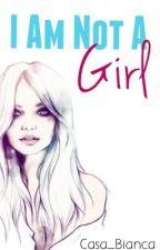 I Am Not A Girl by Casa_Bianca