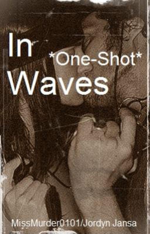 In Waves by MissMurder0101