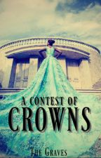 A contest of Crowns by AtliaGraves
