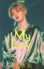 My Love  •Seulmin• by JLNFORD