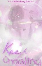 Keep Cheating ~ An Original One-Shot by AnopheliaMiratio