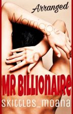 Arranged Marriage To Mr Billionaire (MXB) by Skittles_moana