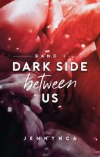 Dark Side Between Us #iceSplinters19 #GlamBookAward19 #RoseAward2019 by JennyHCA