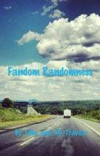 Fandom Randomness by Jill_ToManyShips
