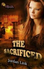 The Sacrificed by AuthorJordanLink
