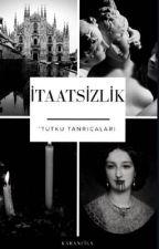 İTAATSİZLİK by karanfilx