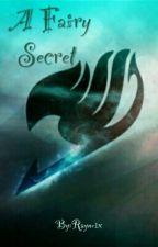 A Fairy Secret  (Fairy Tail) by Rayneix