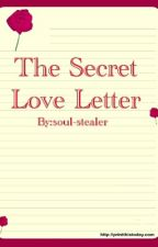 The Secret Love Letter #toalltheboyscontest by soul-stealer