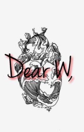 Dear W, by godisashishtar