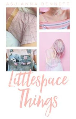 Little Space Things||DDLG by _DADDYKINK_QUEEN_