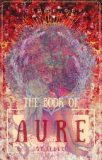 The Book of Aure: The Light in the Dark by shaibee