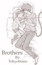 Brothers  by Tokyotitans
