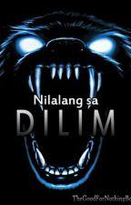 Nilalang Sa Dilim by TheGoodForNothingBoy