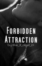 Forbidden Attraction by love_lil_angel_24