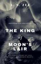 The King Of Moon's Lair (Writing & Editing) by isle_of_dreams