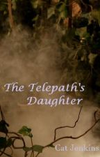 The Telepath's Daughter by CatJenkins
