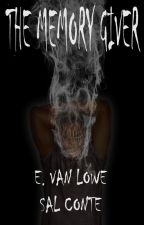 The Memory Giver  (#Wattys2014) by Evanlowe
