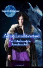 Aënis Lunderwend y el Caballero de la Armadura Azul by Daniezzed