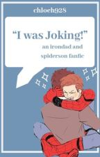 I Was Joking by chloeh928
