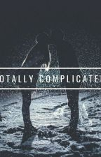 Totally Complicated ( On Going) by KerwinDelaTorre0