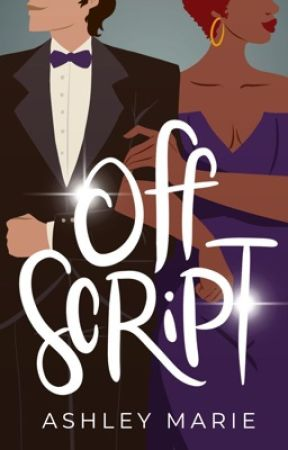 Off Script (Book #1 of Lights, Camera, Romance! Series) by ashleymariefiction