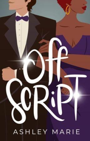 Off Script by ashleymariefiction