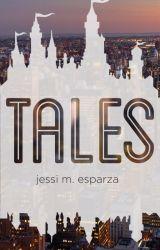 Tales by JessiEsparza