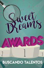 Sweet Dreams Awards 2018 [ABIERTO] by GrupoSweetDreams