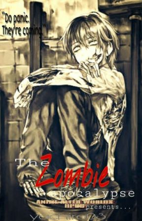 The Zombie Apocalypse ( an AAW RPGC STORY)  by yachiro03