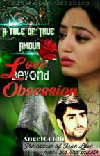 ✔️Love Beyond Obsession - A Tale Of True Amour ( One Shot )✔️  by AngelGoldieReal